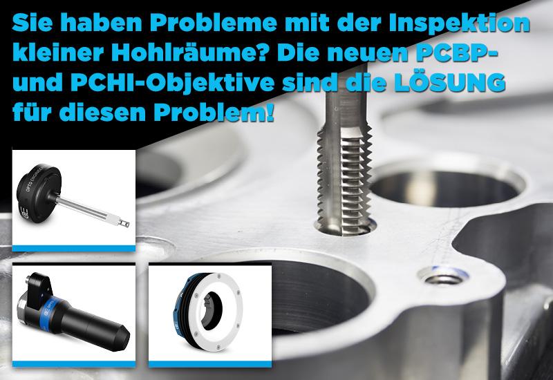 Sie haben Probleme mit der Inspektion kleiner Hohlräume? Die neuen PCBP- und PCHI-Objektive sind die LÖSUNG für  dieses Problem!