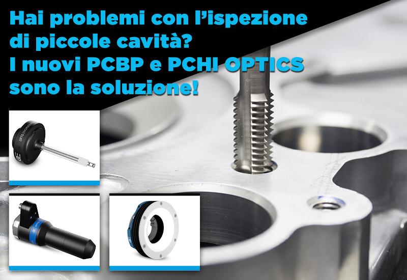 Hai problemi con l'ispezione di piccole cavità? I nuovi PCBP e PCHI OPTICS sono la soluzione!